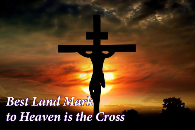 Best Land Mark to Heaven is the Cross